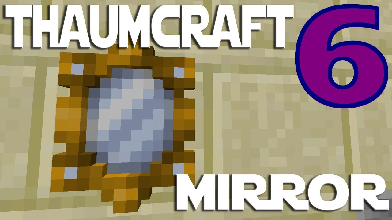 Lets Play Minecraft Thaumcraft 6 ep 21 - Magic Mirrors On The Wall