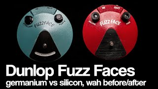Dunlop Fuzz Face | Germanium vs Silicon, fuzz before/after wah, history and more!