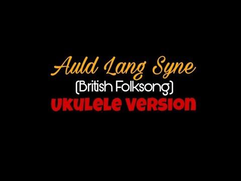 Auld Lang Syne British Folksong Ukulele Version With Chords