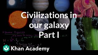 Detectable civilizations in our galaxy 1 | Cosmology & Astronomy | Khan Academy