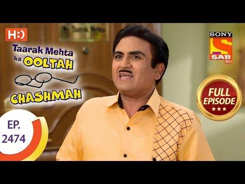 Taarak Mehta Ka Ooltah Chashmah – Ep 2474 – Full Episode – 24th May, 2018