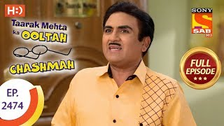 Taarak Mehta Ka Ooltah Chashmah - Ep 2474 - Full Episode - 24th May, 2018