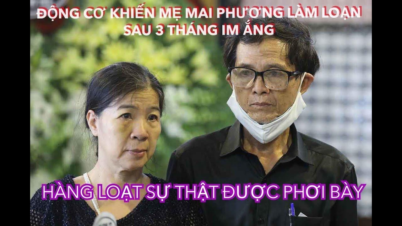 """""""Tiền bảo hiểm"""" – Lí do khiến mẹ Mai Phương nổi đ.iên sau 3 tháng im ắng? Loạt sự thật được hé lộ"""