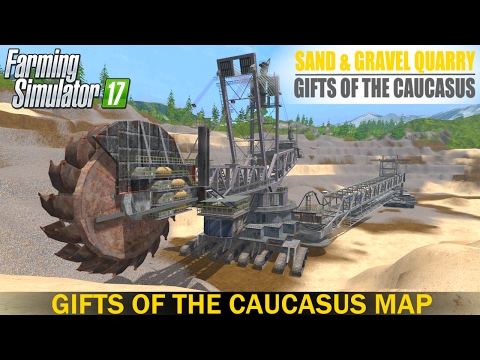 Farming Simulator 17 SAND & GRAVEL QUARRY | MAP GIFTS OF THE CAUCASUS