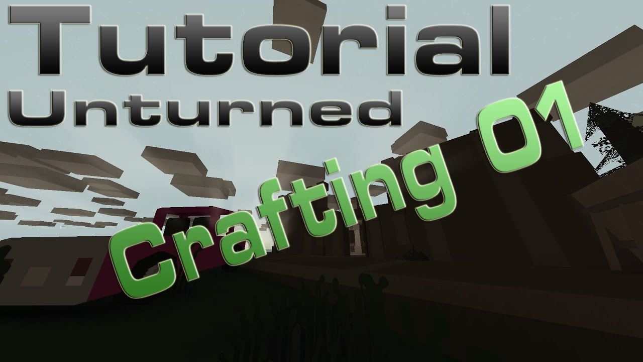 unturned crafting tutorial guide wie baue ich ein haus deutsch german hd youtube. Black Bedroom Furniture Sets. Home Design Ideas