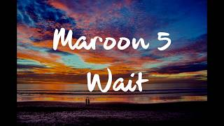 Download Maroon 5 - Wait(Lyrics) Mp3