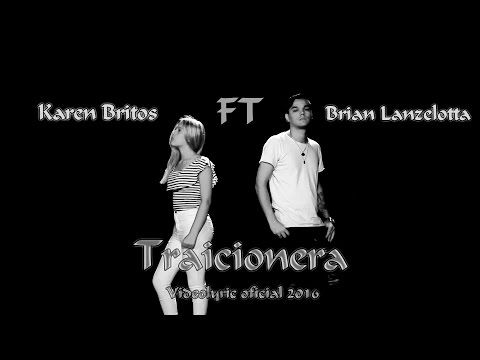 Traicionera - Brian Lanzelotta Ft. Karen Britos - Videolyric oficial