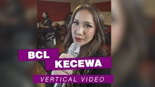 Bunga Citra Lestari - Kecewa | Vertical Video