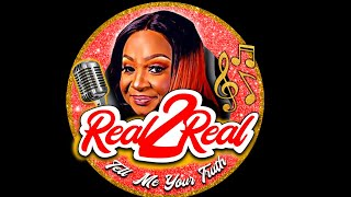 REAL2REAL - Tell Me Your Truth