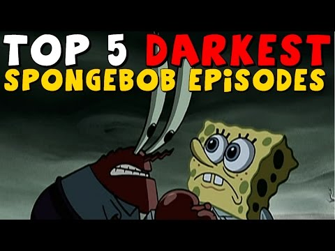 Top 5 DARKEST Spongebob Episodes