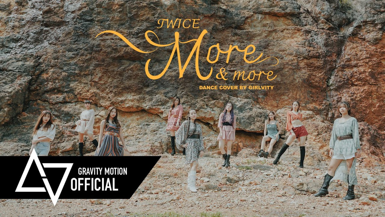 "[ GRAVITY x GIRLVITY ] Teaser TWICE ""MORE & MORE"" M/V Dance Cover From Thailand"