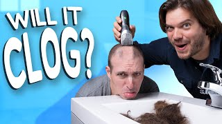 Will It Clog? A Whole Head of Hair!