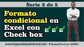 Formato condicional en Excel con Check Box 2 de 5