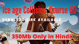 Ice age Collision course hindi 2016 Full movie download in Hd only 350 Mb