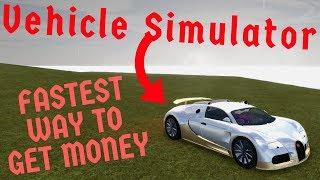 Roblox Vehicle Simulator: FASTEST Way To Get Money! (Crazy Method)