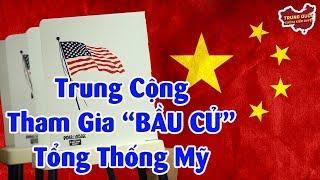 Trung Quốc Nhúng Tay Can Thiệp vào Bầu Cử Mỹ?   Trung Quốc Không Kiểm Duyệt
