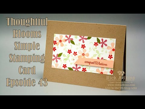 Thoughtful Blooms Simple Stampin Episode 43