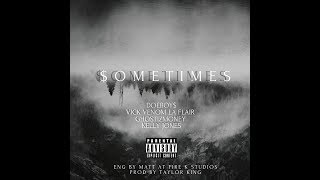 SOMETIMES   DOEBOY$ X VICK VENOM LA FLAIR X GHOSTIZMONEY X KELLY JONES AUDIO VISUAL