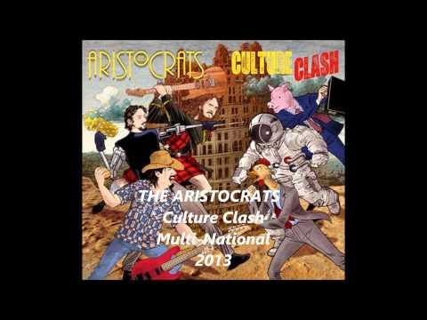 THE ARISTOCRATS   Culture Clash 2013