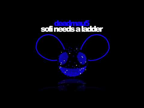 deadmau5 - Sofi Needs A Ladder