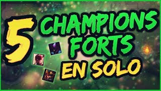 5 CHAMPIONS FORTS EN SOLO !