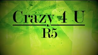 R5 - Crazy 4 U (Lyrics)