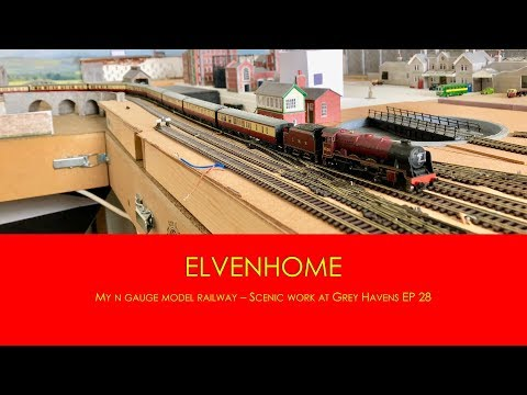 N Gauge Model Railway Scenery Work at Grey Havens – Elvenhome Ep28