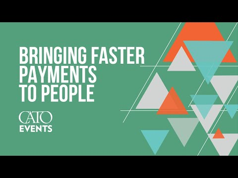 Bringing Faster Payments to People | George Selgin