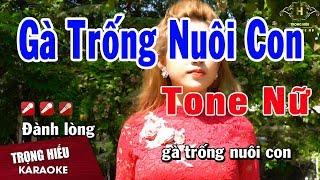 Karaoke Gà Trống Nuôi Con Tone Nữ Nhạc Sống | Trọng Hiếu