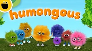 Humongous | Words with Puffballs (Sesame Studios)