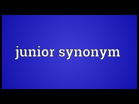 Junior synonym Meaning