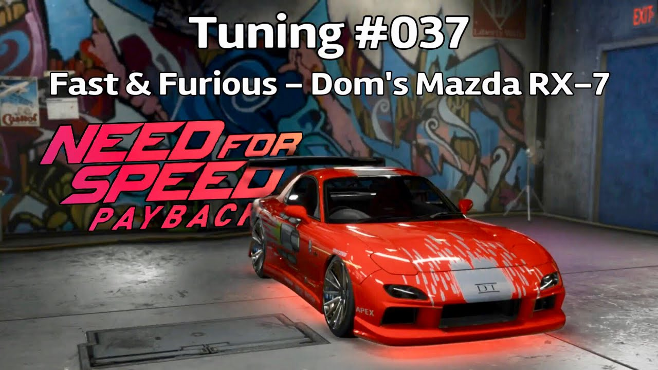 Need for Speed Payback - Tuning #037 Fast & Furious - Dom ...