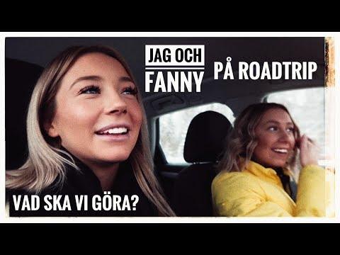 VLOGG!! JAG OCH FANNY ÅKER PÅ EN LITEN ROADTRIP