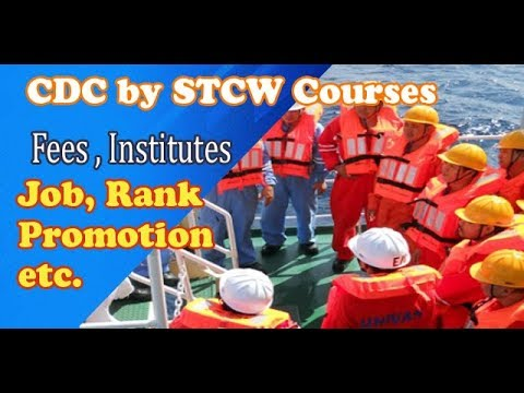 After STCW Courses,- Your Rank, Job, CDC, Promotion, Better department, Fees, Institutes etc.