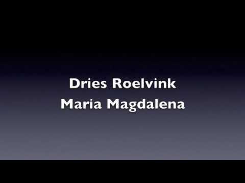 Dries Roelvink - Maria Magdalena (originele versie)