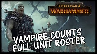 Total War WARHAMMER - Vampire Counts Unit Roster