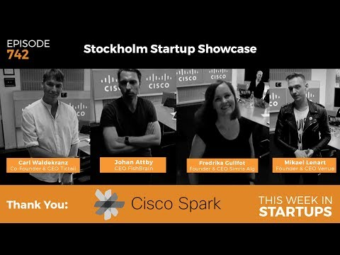E742: Stockholm Startup Showcase & Pitches w/Tyler Crowley: Tictail, FishBrain, Simris, Venue