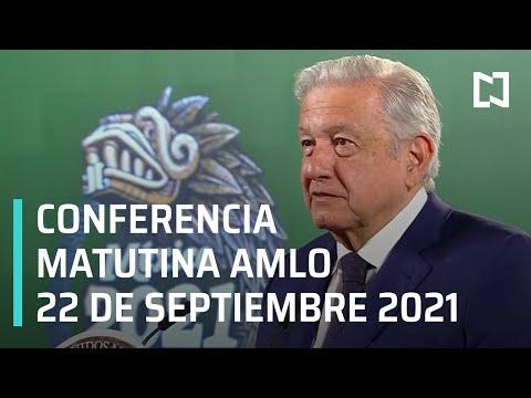 AMLO Conferencia Hoy / 22 de septiembre 2021