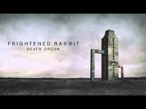 Frightened Rabbit – Death Dream [Official Audio]