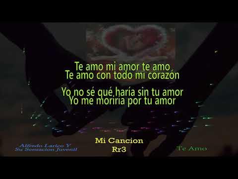 Alfredo Larico Y Su Sensación Juvenil Te Amo (Con Letra)