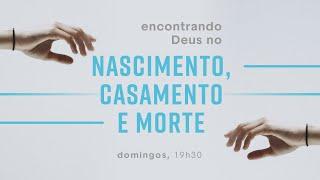 Encontrando Deus no nascimento | Rev. Marcio Cleib