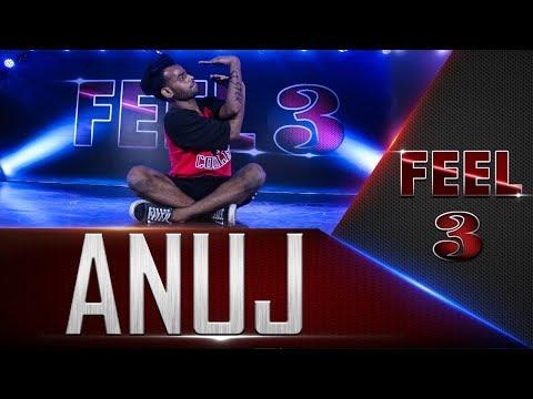 FEEL 3 | ANUJ KUMAR | MUMBAI AUDITIONS