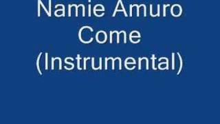 Namie Amuro - Come (instrumental) FULL!
