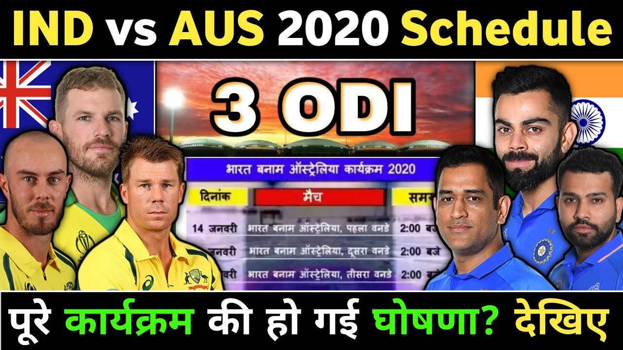 India Vs Australia 2020 Odi Series Schedule Time Table Team Squad Ind Vs Aus 2020 Youtube
