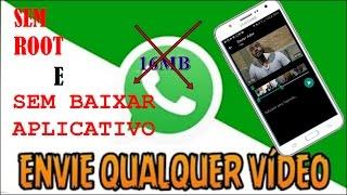 ENVIE VIDEOS COM MAIS DE 16MB SEM ROOT E SEM APLICATIVO. FUNCIONA MESMO!