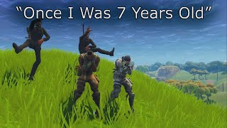 """""""Once I Was 7 Years Old"""" Fortnite Parody"""