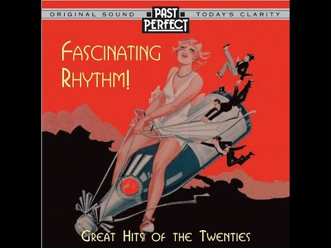 Fascinating Rhythm: Great Hits Of The #1920s (Past Perfect) #Flappers #Jazz