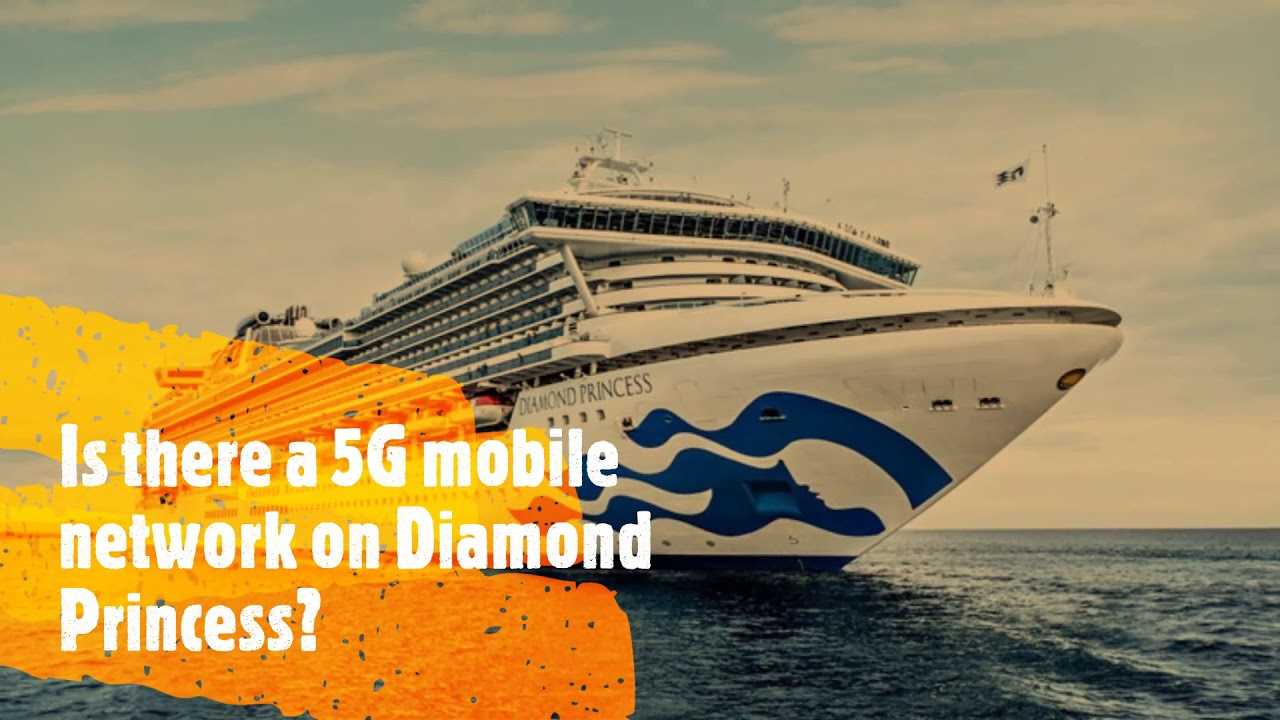 Is there a 5G mobile network on Diamond Princess? - YouTube