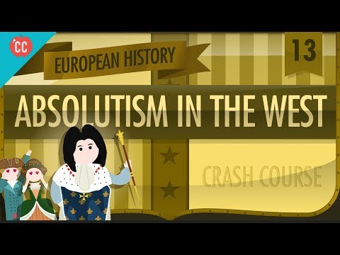 Absolute Monarchy: Crash Course European History #13