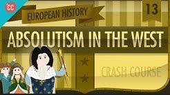 Absolute Monarchy: Crash Course European History #13